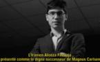 N°10/ Alireza Firouzja, le talent pour atteindre les sommets malgré les déconvenues...